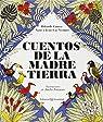 Cuentos De La Madre Tierra par Rolande - Vézinet