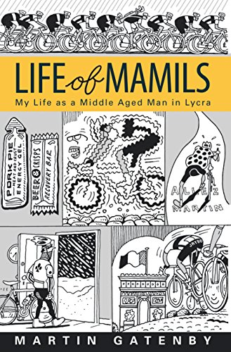 life-of-mamils-my-life-as-a-middle-aged-man-in-lycra-english-edition