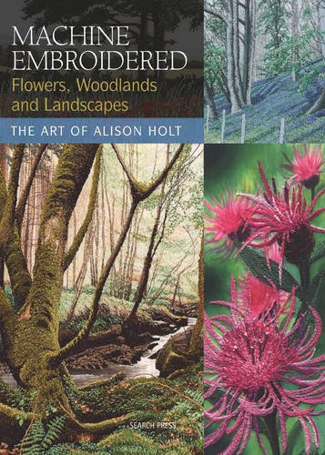 machine-embroidered-flowers-woodlands-and-landscapes-the-art-of-alison-holt