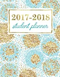 Student Planner: Weekly Academic Organizer: Turquoise & Gold Flower Blooms (Planners & Organizers for High School, College & University Students)