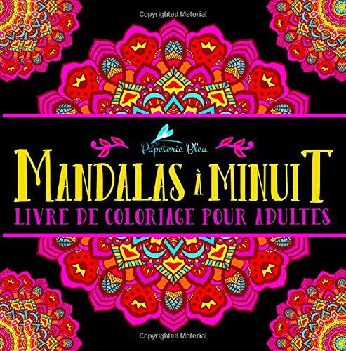 Mandalas à Minuit: Livre De Coloriage Pour Adultes: Illustrations sur un fond noir par Papeterie Bleu