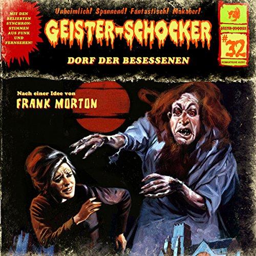 Dorf der Besessenen: Geister-Schocker 32