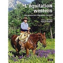 164473f0f9b4 L équitation western. Des bases aux premiers galops
