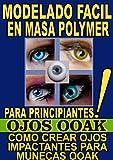 Image de MODELADO FACIL EN MASA POLYMER PARA PRINCIPIANTES (OJOS OOAK): COMO CREAR OJOS IMPACTANTES PARA MUNECAS OOAK