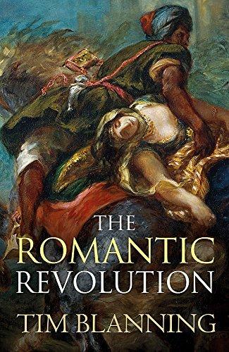 The Romantic Revolution by Prof. Tim Blanning (2011-10-27)