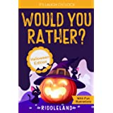 It's Laugh O'Clock - Would You Rather? Halloween Edition: A Hilarious and Interactive Question Game Book for Boys and Girls A