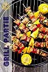 Grill Partie: 200 d�licieuses BBQ rec...