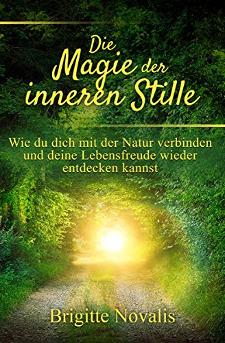 the-magic-of-inner-silence-how-to-connect-with-nature-and-rediscover-your-joy-of-life-english-editio