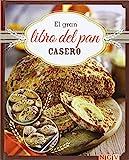 El Gran Libro Del Pan Casero
