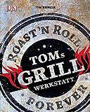 Toms Grillwerkstatt toms grillwerkstatt-611J5wWR9 L-Toms Grillwerkstatt – Roast'n Roll Forever von Tom Heinzle
