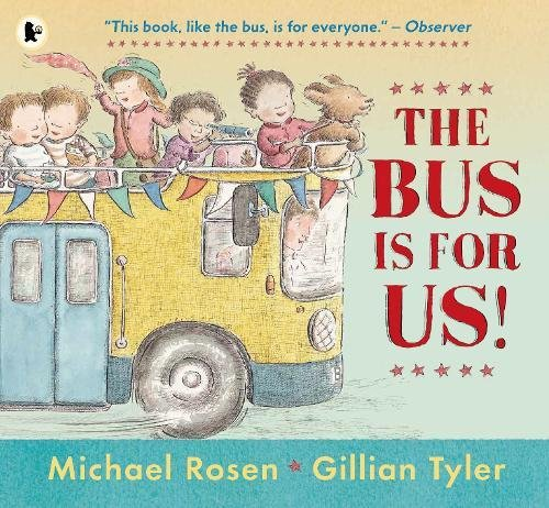 The Bus Is for Us! por Michael Rosen
