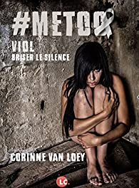 #METOO. Viol. Briser le silence par Van Loey