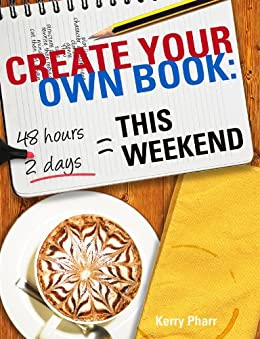 Create Your Own Book: This Weekend (English Edition) de [Pharr, Kerry]