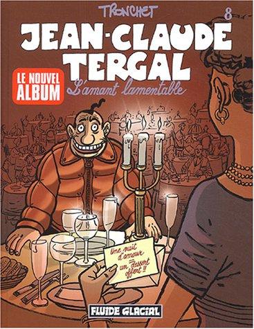 Jean-Claude Tergal, Tome 8 : L'amant lamentable par Tronchet