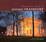 Title: A Walking Tour of Historic Frankfort