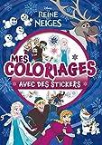Telecharger Livres REINE DES NEIGES Mes coloriages avec stickers (PDF,EPUB,MOBI) gratuits en Francaise