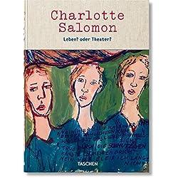 Charlotte Salomon. Leben? oder Theater?