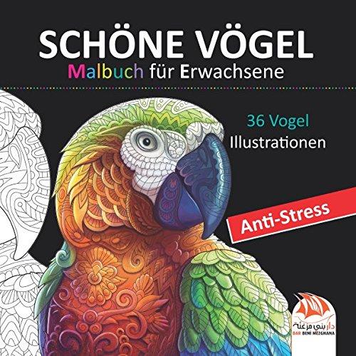 Schöne Vögel - Malbuch für Erwachsene: 36 Vogel Illustrationen - Anti-Stress (Mandala Vogel)