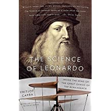 The Science of Leonardo: Inside the Mind of the Great Genius of the Renaissance by Fritjof Capra(2008-12-02)