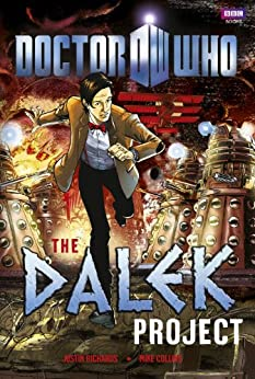Doctor Who: The Dalek Project by [Richards, Justin, Collins, Mike]