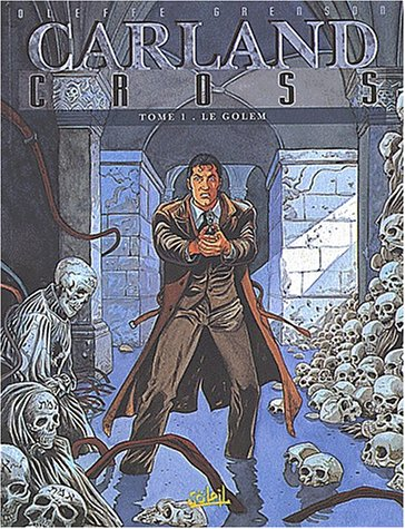 Carland Cross, Tome 1 : Le Golem