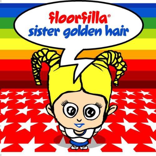Floorfilla - Sister Golden Hair