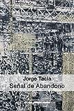 Jorge Tacla Señal Abandono