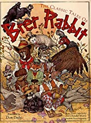 The Classic Tales of Brer Rabbit: From the Collected Stories of Joel Chandler Harris by Joel Chandler Harris Uncle Remus (1995) Hardcover