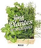 La bible des plantes aromatiques