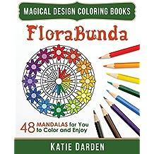 FloraBunda: 48 Mandalas for You to Color & Enjoy