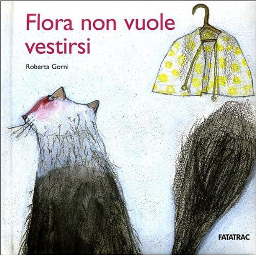 Flora Non Vuole Vestirsi