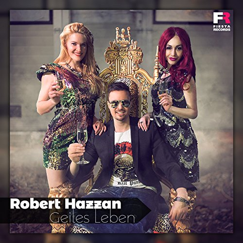 Robert Hazzan - Geiles Leben