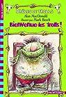 Drôles de trolls, 2:Bienvenue les trolls! par MacDonald