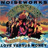 Songtexte von Noiseworks - Love Versus Money
