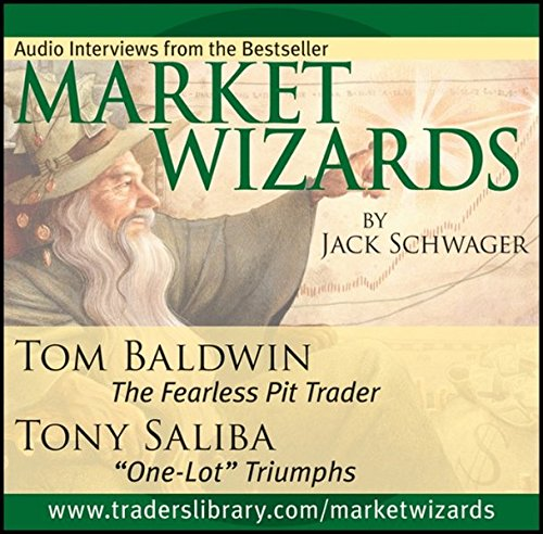 Market Wizards: Interviews with Tom Baldwin and Tony Saliba (Wiley Trading Audio)