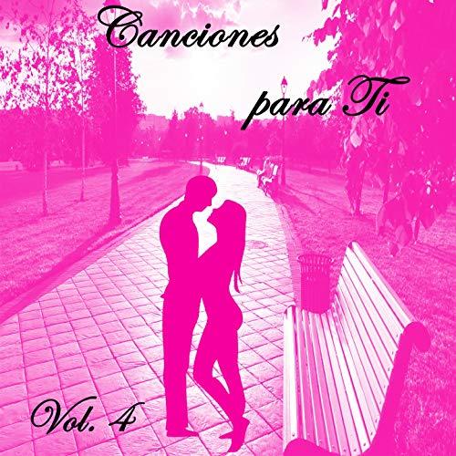 ... Canciones para Ti (Vol. 4)