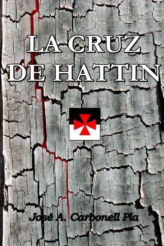 LA CRUZ DE HATTIN por José Antonio Carbonell Pla