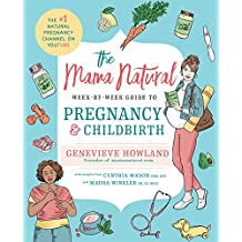 The Mama Natural Week-by-Week Guide to Pregnancy and Childbirth (English Edition)