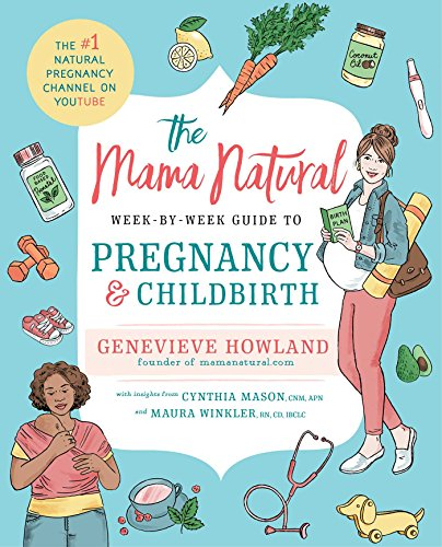 The Mama Natural Week-By-Week Guide to Pregnancy and Childbirth por Genevieve Howland