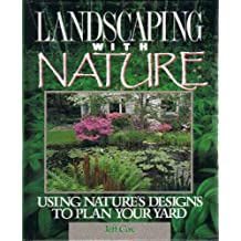 Landscaping With Nature: Using Nature's Designs to Plan Your Yard by Jeff Cox (1991-01-24)