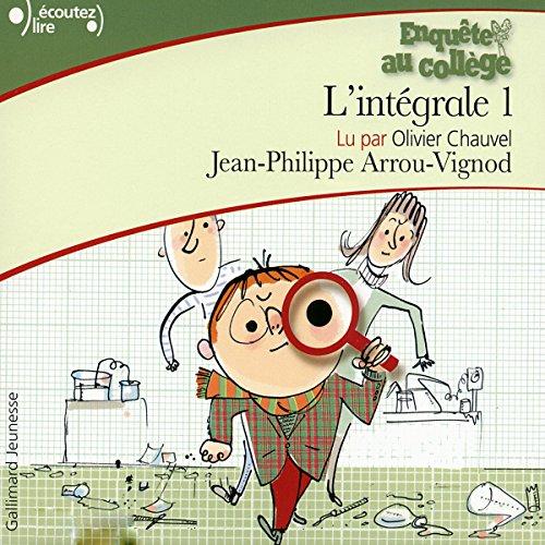 Enquête au collège. L'intégrale 1 par Jean-Philippe Arrou-Vignod
