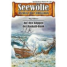 Seewölfe - Piraten der Weltmeere 327: Auf den Klippen der Rockall-Bank (German Edition)