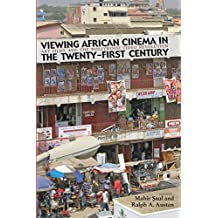 Viewing African Cinema in the Twenty-First Century: Art Films and the Nollywood Video Revolution (2010-10-12)
