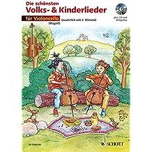 Die schönsten Volks- und Kinderlieder: sehr leicht bearbeitet. 1-2 Violoncelli. Ausgabe mit CD.
