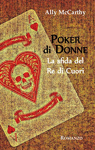 Poker di Donne. La sfida del Re di Cuori
