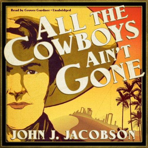 All the Cowboys Ain't Gone  Audiolibri