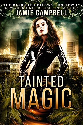 Tainted Magic: Dark Fae Hollow 13 (Dark Fae Hollows ...