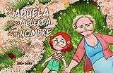 Mi Abuela No Se Acuerda de Mi Nombre (Infantil (dibbuks))