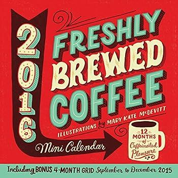 Freshly Brewed Coffee 2016 Calendar