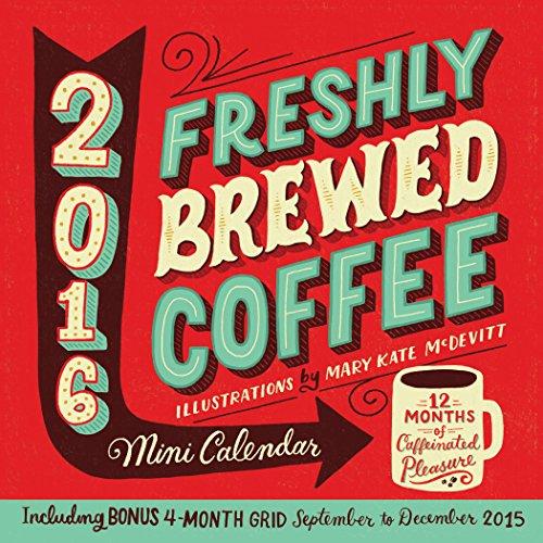 Freshly Brewed Coffee 2016 Calendar par Mary Kate McDevitt
